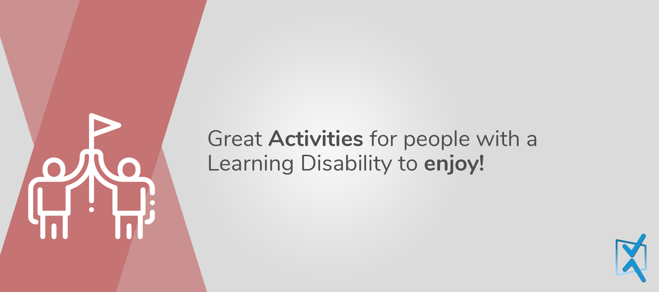 Great Activities for people with a Learning Disability to enjoy!